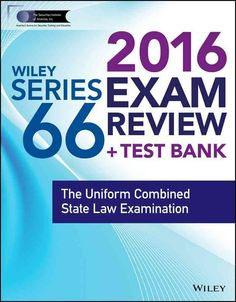 Wiley Series 66 Exam Review 2016 + Test Bank: The Uniform Combined State Law Examination