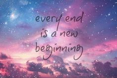 Every end is a new beginning. Picture Quote #1