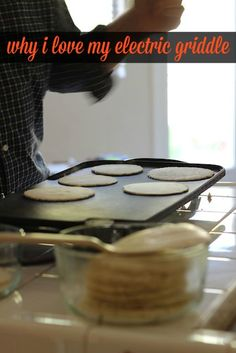 Make your own tortillas as well as other big batch recipes with an electric griddle. Save time and money.