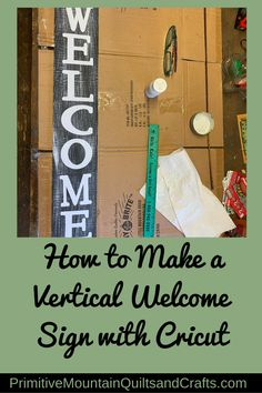 Recently a friend asked me to make an item for the benefit. I finally decided that a vertical welcome sign. Outdoor Welcome Sign, Wooden Welcome Signs, Diy Wood Signs, Cricut Stencils, Sign Stencils, Cricut Fonts, How To Make Signs, Making Signs, Cricut Tutorials