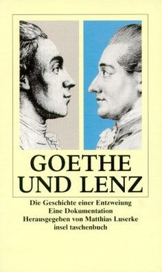 """Matthias Luserke (Hg.), Goethe and Lenz. Story of a Rupture. A Documentation. - Contains some of Lenz writings concerning Goethe very strongly and obviously, like """"Waldbruder"""", """"Pandaemonium Germanicum"""", and some poems."""