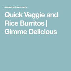 Quick Veggie and Rice Burritos | Gimme Delicious