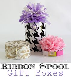 Made gift boxes using empty ribbon spools...this is a great idea, especially with the holidays coming up!  Make them in holiday colors for a special gift.