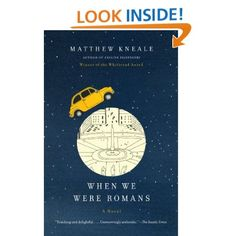 Amazon.com: When We Were Romans (9780307387868): Matthew Kneale: Books