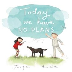 Today we have no plans – so take the time to read this book