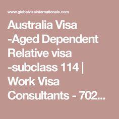 Australia Visa -Aged Dependent Relative visa -subclass 114 | Work Visa Consultants - 70222 13466