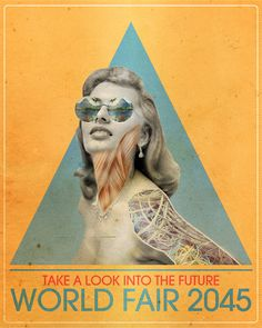 Imaginary 2045 Worlds Fair Poster  Please lets hope that women are still not being portrayed as  objects !