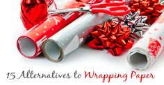 15 Ideas for Wrapping Paper Alternatives on The Prairie Homestead at http://www.theprairiehomestead.com/2013/12/15-ideas-for-wrapping-paper-alternatives.html