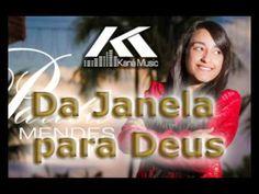 DA JANELA PRA DEUS (CANTORA PAULA MENDES)