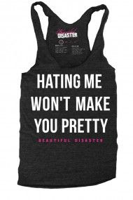 "Women's ""Hating Me"" Racerback Tank by Beautiful Disaster (Heather Black). LOL I don't know why I think this is hilarious Barbie Shirt, Cool T Shirts, Funny Shirts, Sassy Shirts, Vinyl Shirts, Estilo Geek, Beautiful Disaster, Heather Black, Shirts With Sayings"