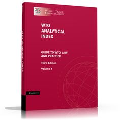 NEW EDITION  WTO Analytical Index: Guide to WTO Law and Practice, 3rd edition  The WTO Analytical Index is a comprehensive guide to the interpretation and application of the WTO Agreements by the Appellate Body, dispute settlement panels and other WTO bodies. This third edition covers developments from January 1995 to September 2011.