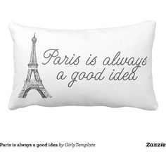 Paris is always a good idea throw pillow ($47) ❤ liked on Polyvore featuring home, home decor, throw pillows, paris throw pillows, eiffel tower home decor, black and white accent pillows, paris home decor and quote throw pillows