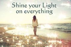 Shine Your Light On Everything
