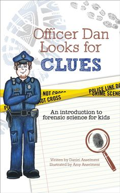 Officer Dan Looks For Clues - An introduction to forensic science for kids - Kindle edition by Daniel Anselment, Amy Anselment. Politics & Social Sciences Kindle eBooks @ Amazon.com.