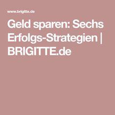 Geld sparen: Sechs Erfolgs-Strategien   BRIGITTE.de