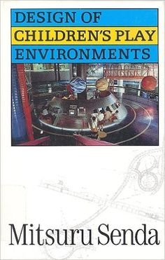 Design of Children's Play Environments: Mitsuru Senda: 9780070562134: Amazon.com: Books