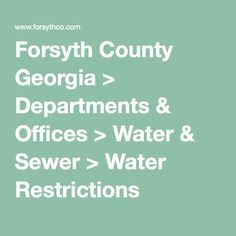 Forsyth County Georgia > Departments & Offices > Water & Sewer > Water Restrictions