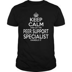 PEER SUPPORT SPECIALIST Keep Calm And Let The Handle It T-Shirts, Hoodies. ADD TO CART ==► https://www.sunfrog.com/LifeStyle/PEER-SUPPORT-SPECIALIST--KEEPCALM-Black-Guys.html?id=41382