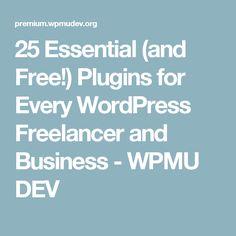 25 Essential (and Free!) Plugins for Every WordPress Freelancer and Business - WPMU DEV