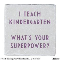 I Teach Kindergarten What's Your Superpower? Stone Coaster  | Sold on #Zazzle | http://zazzle.com/terrybain* #teacher #kindergarden #gift #coaster