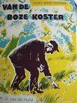 VAN DE BOZE KOSTER * W.G. van der Hulst * Dutch Artists, Back In Time, Vintage Books, Childhood Memories, Writer, Van, Posters, My Love, Nostalgia