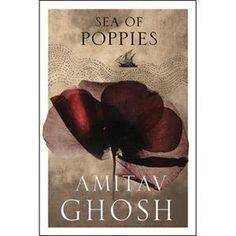 Sea of Poppies; Amitava Ghosh