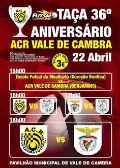 Futsal - Taça 36º Aniversário ACR Vale de Cambra   # 22 de Abril 2012 - a partir das 15h00   @ Pavilhão Municipal de Vale de Cambra