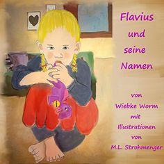 Flavius und seine Namen von Wiebke Worm http://www.amazon.de/dp/B01A5LS8DO/ref=cm_sw_r_pi_dp_PMQJwb1XMK7X5