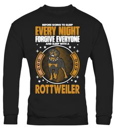 # Every Night Forgive Everyone S 415 .  Before Sleep Every Night Forgive Everyone Sleep With Rottweiler DogTags: Before, Sleep, Every, Night, Bernese, Mountain, Dog, Shirt, Big, Brother, Dog, Shirt, Chihuahua, Dog, Shirts, Dog, Rescue, Shirt, Dog, Rescue, T, Shirt, Dog, Shirt, Forgive, Everyone, I, Love, Dogs, Shirt, I, Love, My, Dog, Shirt, Pet, Lover, Gifts, Pet, Lovers, Pet, Tee, Shirts, Plain, Dog, Shirt, Reservoir, Dogs, Shirt, Sleep, With, Rottweiler, Dog