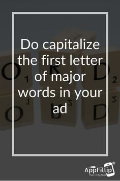 """Do capitalize the first letter of major words in your ad. Don't (read """"NEVER"""") go crazy with all caps. #marketing #digitalmarketing #appstore #ios #android #mobileapps #Aso #growthhacking #appinstalls #indiedevs #gamedev #Apple #socailsharing App Marketing, Digital Marketing, App Promotion, Growth Hacking, Going Crazy, Mobile App, Asos, Android, Apple"""