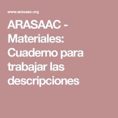 ARASAAC - Materiales: Cuaderno para trabajar las descripciones
