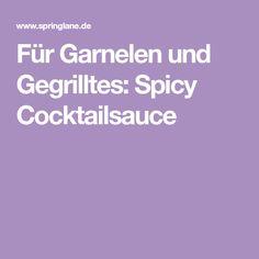 Für Garnelen und Gegrilltes: Spicy Cocktailsauce