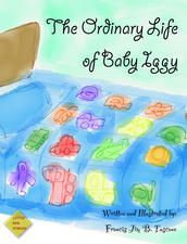 The Ordinary Life of Baby Iggy by Francis Jim Tuscano