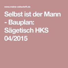 Selbst ist der Mann - Bauplan: Sägetisch HKS 04/2015