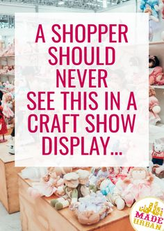 Here are 5 things a craft show shopper should never find your craft show booth display. Craft shows are a unique way to shop and vendors can get creative with their setup. But there are certain things craft show shoppers shouldn't see. Craft Show Displays, Craft Show Booths, Craft Show Ideas, Display Ideas, Jewelry Displays, Market Displays, Store Displays, Window Displays, Local Craft Fairs