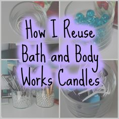 How I Reuse Bath and Body Works Candles