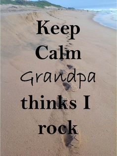 Keep Calm 69 Keep Calm thinks I rock My Rock, Keep Calm, Life Lessons, Life Is Good, Grandkids, Life Is Beautiful