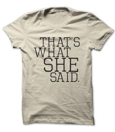 Thats What She Said - #baby gift #inexpensive gift. CHECK PRICE => https://www.sunfrog.com/Funny/thats-what-she-said-shirt.html?id=60505