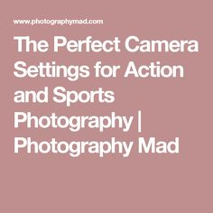 The Perfect Camera Settings for Action and Sports Photography   Photography Mad