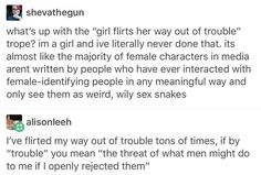 Yeah that's about the only trouble you can flirt your way out of as a woman. Creepy guy that looks like he'll explode with rage if you don't give him your number? Oh yeah. Just flirt and leave a fake. Writing Tips, Writing Prompts, Intersectional Feminism, Patriarchy, Faith In Humanity, Social Issues, Social Justice, Flirting, In This World