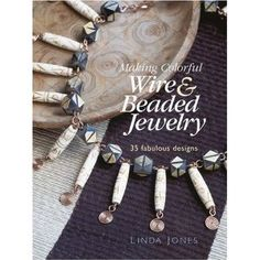 If you love creating jewellery and you've missed this book - I recommend it!