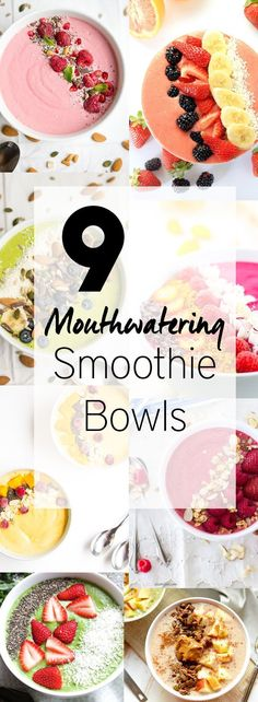 9 Mouthwatering Smoothie Bowls - 9 Easy smoothie bowl recipes that will have you drooling. Not only are they beautiful and delicious but also packed with healthy ingredients.