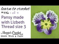 Crochet Pattern FREE Flower - Pansy with Lizbeth Thread Part 1 of 3