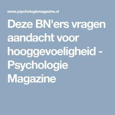 Deze BN'ers vragen aandacht voor hooggevoeligheid - Psychologie Magazine