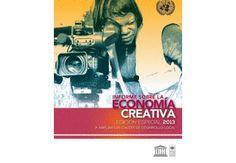 Primera edició en Espanyol de l'Informe sobre Economia Creativa - Art-Xipèlag - Observatori de la Cultura de les Illes Balears Culture, Cover, Books, Movie Posters, Art, Creative Industries, Creativity, Livros, Craft Art