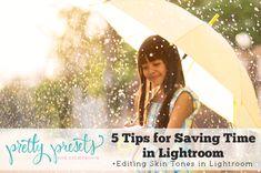 5 Tips for Saving Time in Lightroom. Pretty Presets for Lightroom.