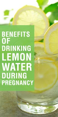 Benefits of Consuming Lemon Water during Pregnancy