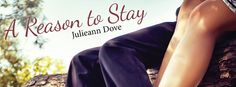 Sassy Book Lovers: **COVER REVEAL** A Reason to Stay by Julieann Dove...