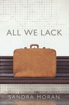 """All We Lack"" - Sandra Moran"