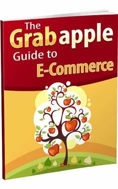 The Grabapple Guide to E-commerce by Dave Huckabay. $37.00. Author: Dave Huckabay. Publisher: Grabapple Media, LLC; 1.1 edition (October 17, 2011). 220 pages